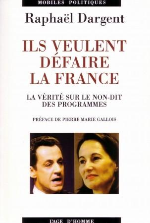 Raphaël Dargent, Ils veulent défaire la France aux éditions L'Âge d'Homme