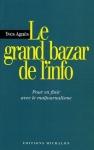 Yves Agnès, Le grand bazar de l'info, éditions Michalon