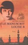 Matthieu Baumier, Le manuscrit Louise B, Les Belles Lettres, 2005.