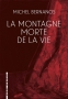 2017 - La Montagne morte de la Vie