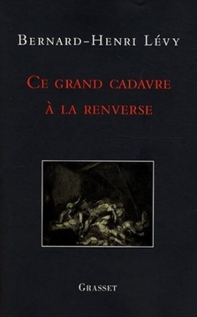 Ce grand cadavre  la renverse (Grasset)