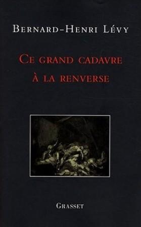 Ce grand cadavre à la renverse (Grasset)
