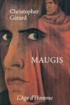 Christopher Gérard, Maugis, L'Âge d'Homme, 2005.