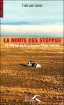 Falk van Gaver, La route des steppes aux Presses de la Renaissance